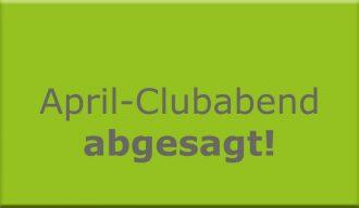 April-Clubabend abgesagt!